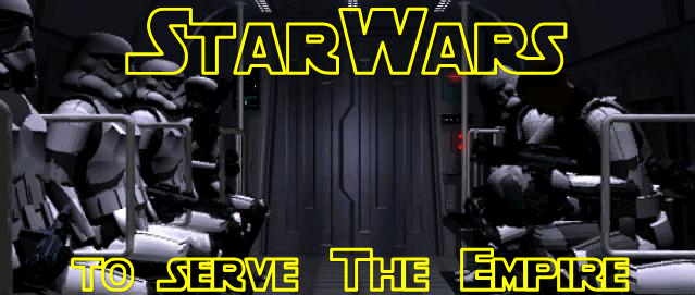StarWars: To Serve The Empire