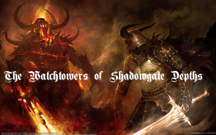 The Watchtowers of Shadowgate Depths