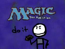 Magic addiction