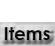 Items