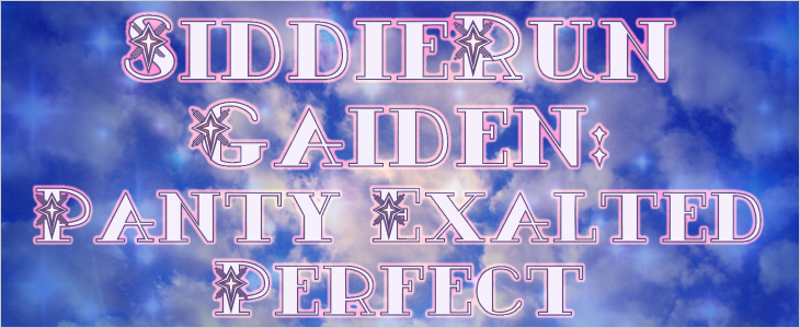 SiddieRun Gaiden: Panty Exalted Perfect