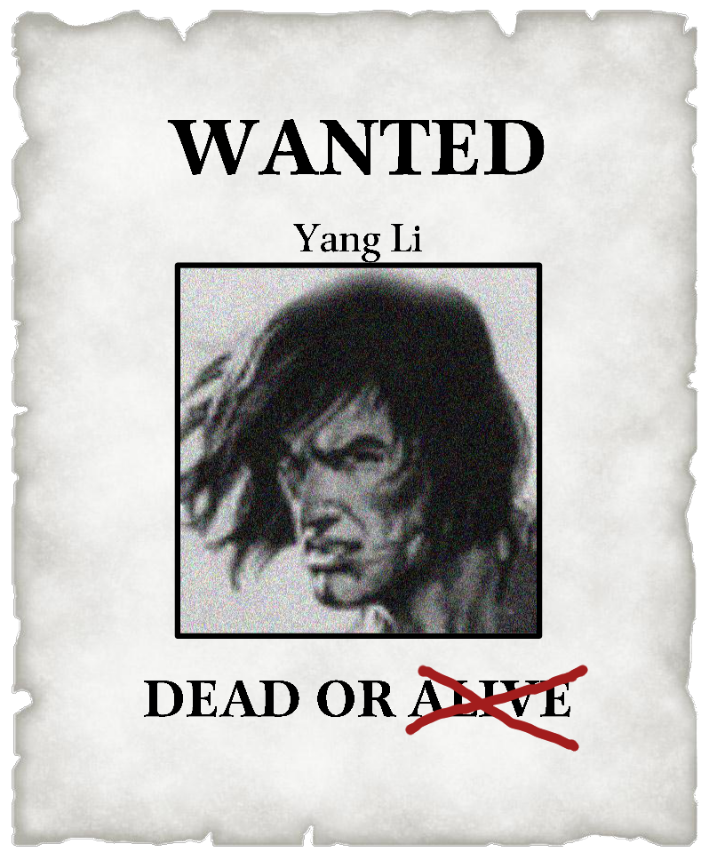 WANTED: YANG LI - DEAD OR ALIVE