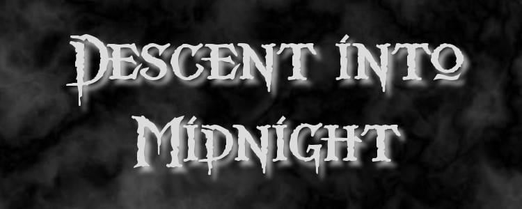 Descent into Midnight