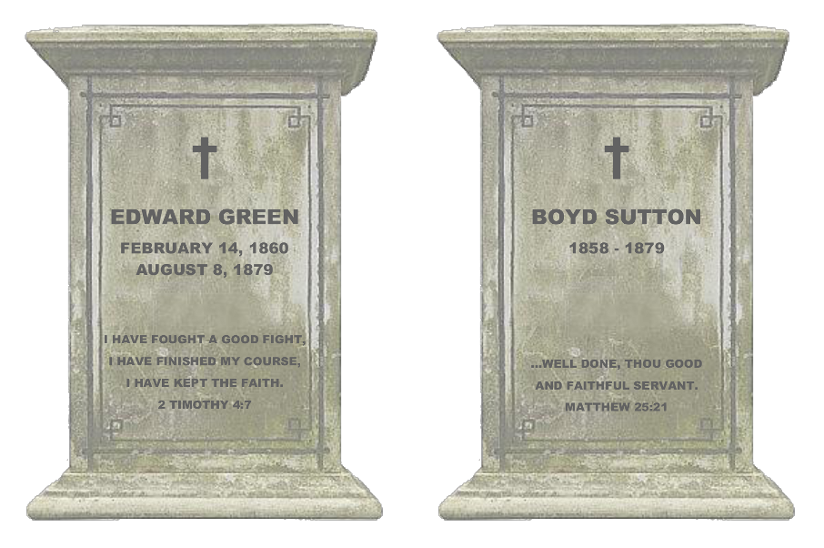 TOMBSTONES FOR EDWARD GREEN AND BOYD SUTTON