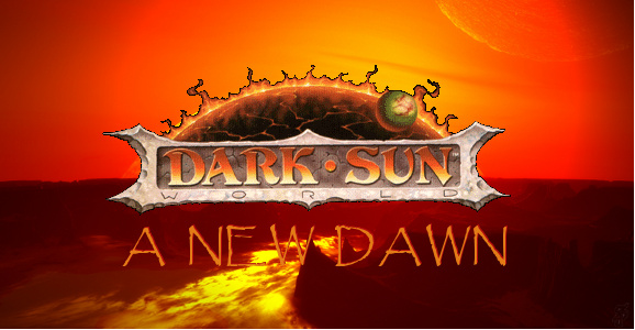 Dark Sun: A New Dawn