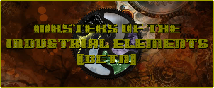Masters of the Industrial Elements BETA