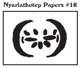 Nyarlathotep papers  18