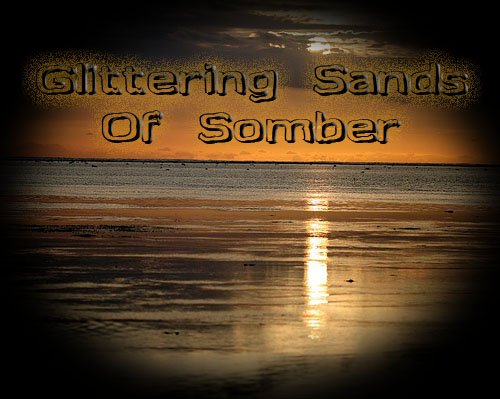Glittring sands of somber copy