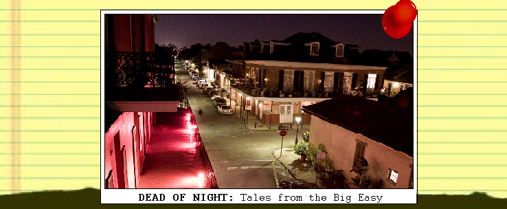 Dead of Night: Tales from the Big Easy