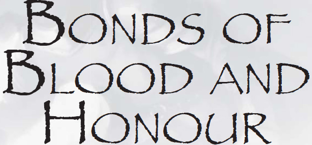 Bonds of Blood &Honor