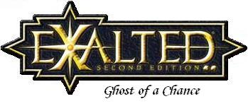 Exalted: Ghost of a Chance