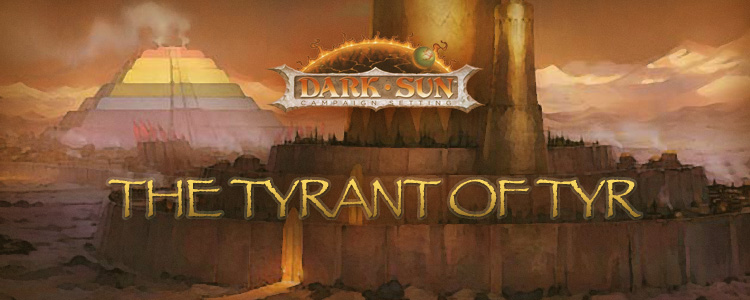 Dark Sun: The Tyrant of Tyr