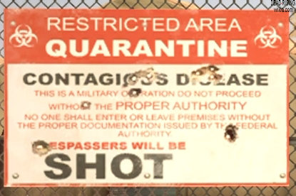A typical heavy-handed Quarantine sign