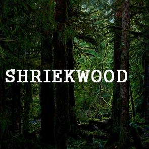 Shriekwood